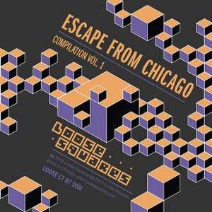 Escape From Chicago: Loose Squares Compilation Vol. 1
