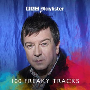 100 Freaky Tracks to Hear Before You Die (BBC 6 Music)