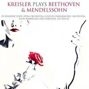 Kreisler Plays Beethoven & Mendelssohn