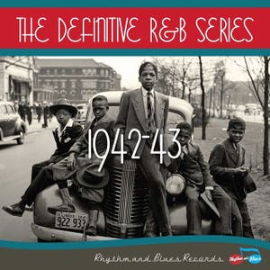 The Definitive R&B Series – 1942-1943