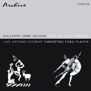 Tres Ballets Criollos & Concertina Para Flauta y Orquestra - EP