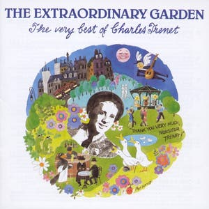 Charles Trenet – The Extraordinary Garden