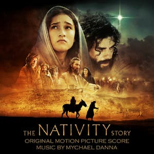 Soundtracks and Scores: The Nativity Story by Mychael Danna