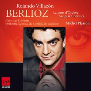 Berlioz : La Mort d'Orphée, Chant guerrier, Chant sacré...