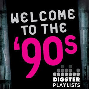 Digster WELCOME TO THE 90's