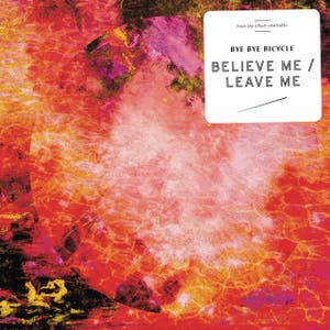Believe Me/Leave Me