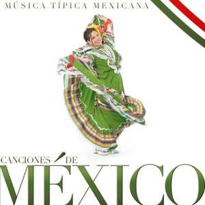 Canciones de México, Música Típica Mexicana