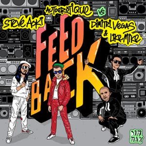 Feedback (Steve Aoki & Autoerotique vs. Dimitri Vegas & Like Mike)