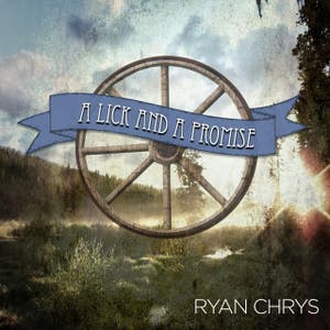 Ryan Chrys – A Lick and a Promise