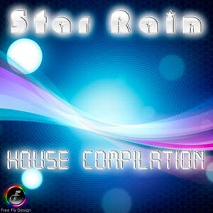 Star Rain (House Compilation)