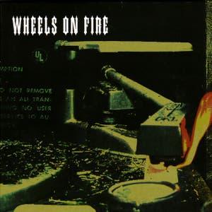 Wheels On Fire