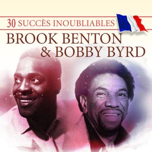 30 Succès inoubliables : Brook Benton & Bobby Byrd