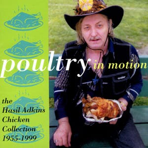 Poultry In Motion: The Hasil Adkins Chicken Collection, 1955-1999