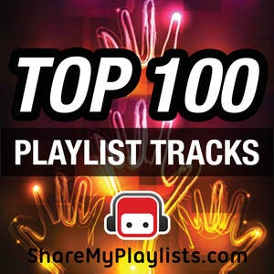 ShareMyPlaylists.com Weekly Top 100 Tracks