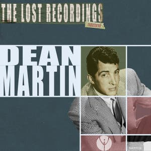 Dean Martin the Lost Recordings (Remastered)