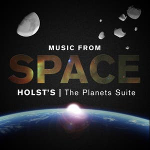 Music From Space - Holst's The Planets Suite