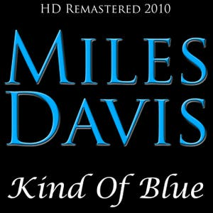 Kind Of Blue - HD Re-Mastered 2010
