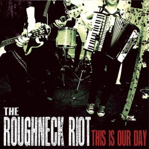 The Roughneck Riot