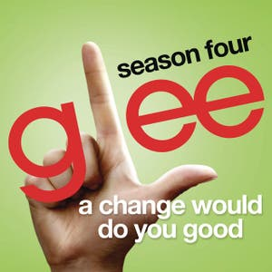 A Change Would Do You Good (Glee Cast Version)
