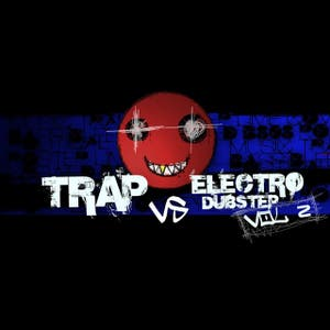 Trap vs Electro Dubstep 2