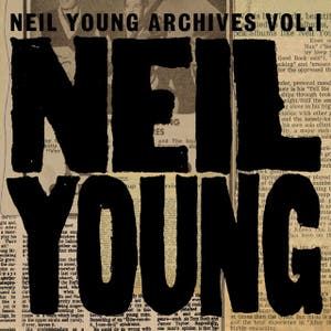 Neil Young Archives Volume I [1963 - 1972]