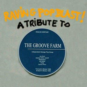 Raving Pop Blast! A Tribute To The Groove Farm