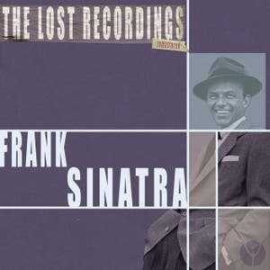 Frank Sinatra: The Lost Recordings (Remastered)