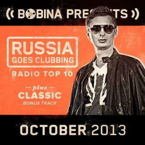 Bobina presents Russia Goes Clubbing Radio Top 10 October 2013