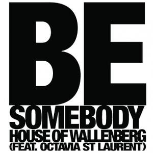 Be Somebody (feat. Octavia St Laurent)
