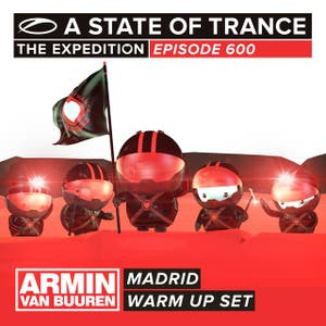 A State Of Trance 600 - Madrid (Armin van Buuren - Warm Up Set)
