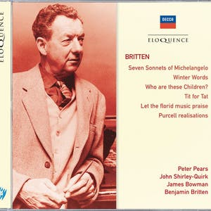 Britten: Seven Sonnets of Michelangelo; Winter Words; Who Are These Children?