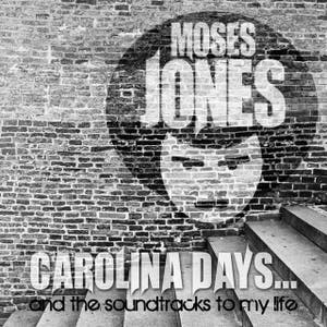 Carolina Days... And the Soundtracks to My Life