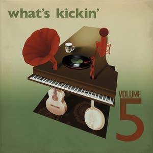 What's Kickin' - Volume 5