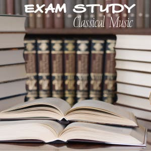Exam Study Classical Music to Increase Brain Power, Classical Study Music for Relaxation, Concentration and Focus on Learning - Classical Music and Classical Songs