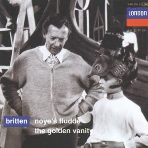 Britten: Noye's Fludde; The Golden Vanity