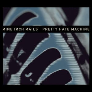 Nine Inch Nails – Pretty Hate Machine: 2010 Remaster