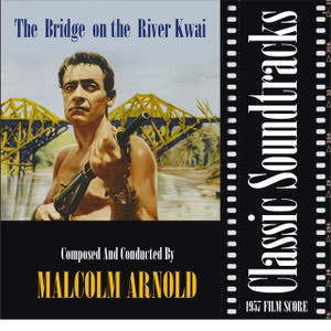 The Bridge on the River Kwai (1957 Film Score)