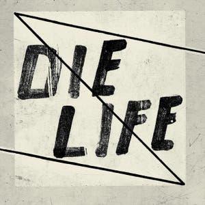 Die Life