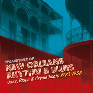 The History of New Orleans Rhythm & Blues Vol. 4: Going to the River