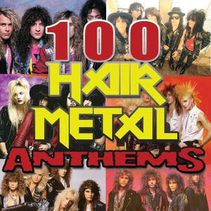 100 Hair Metal Anthems