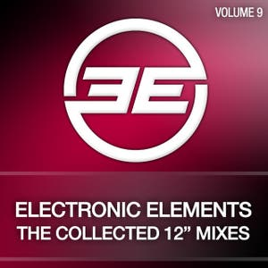 "Electronic Elements, Vol. 9 (The Collected 12"" Mixes)"