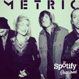 Metric Spotify Exclusive Acoustic Session