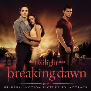 The Twilight Saga: Breaking Dawn - Part 1 (Original Motion Picture Soundtrack [Deluxe Spotify Exclusive])