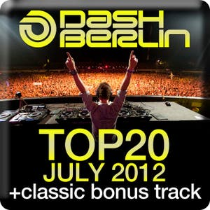 Dash Berlin Top 20 - July 2012 (Including Classic Bonus Track)