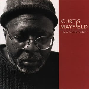 Curtis Mayfield – New World Order