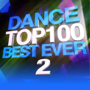 Dance Top 100 Best Ever 2