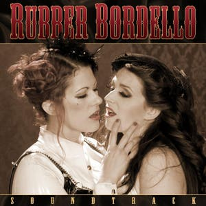 Rubber Bordello Soundtrack