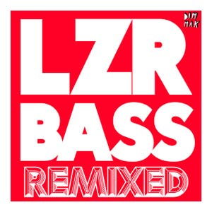LZR BASS (Remixed)