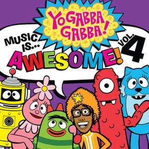 Yo Gabba Gabba! Music Is Awesome: Vol. 4