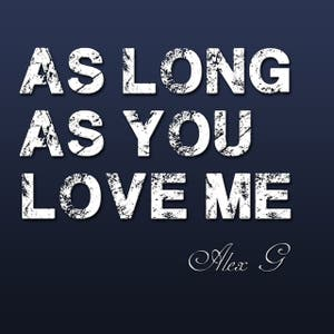 As Long As You Love Me (originally by Justin Bieber)